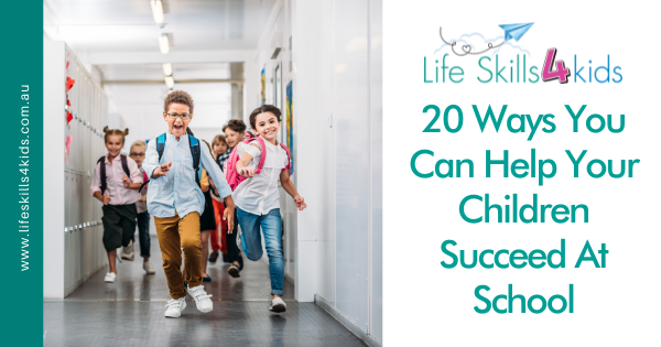 20 Ways You Can Help Your Children Succeed At School