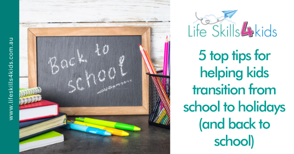 5 top tips for helping kids transition from school to holidays (and back to school)