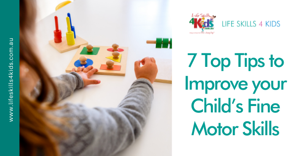 7 Top Tips to Improve your Child's Fine Motor Skills