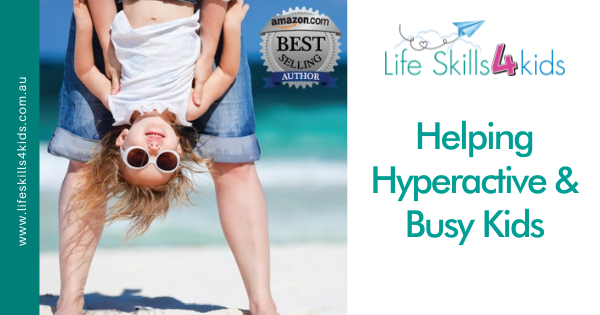 Helping Hyperactive & Busy Kids