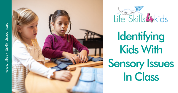 Identifying Kids With Sensory Issues In Class