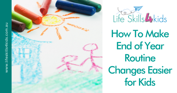 How To Make End of Year Routine Changes Easier for Kids