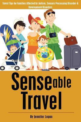 Senseable Travel - Travel Tips for Families Affected by Autism, Sensory Processing Disorder and Developmental Disorders