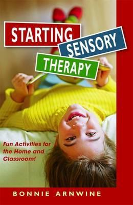 Starting Sensory Therapy - Fun Activities for the Home and Classroom!