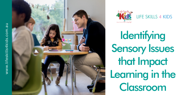 Identifying Sensory Issues that Impact Learning in the Classroom