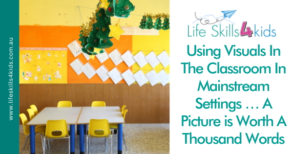 Using Visuals In The Classroom In Mainstream Settings … A Picture is Worth A Thousand Words