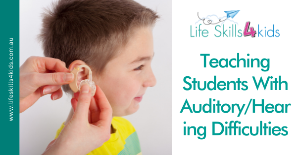 Teaching Students With Auditory/Hearing Difficulties