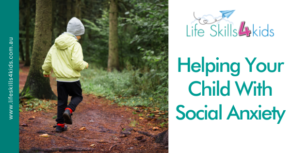 Helping Your Child With Social Anxiety
