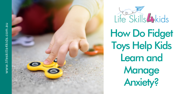 How Do Fidget Toys Help Kids Learn and Manage Anxiety?