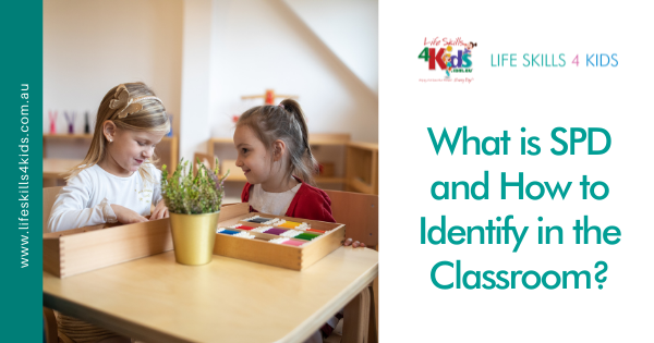 What is SPD and How to Identify in the Classroom?