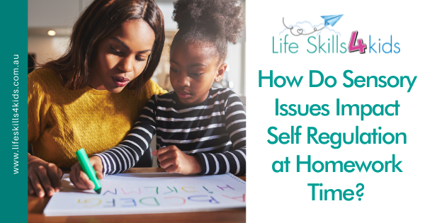 How Do Sensory Issues Impact Self Regulation at Homework Time?