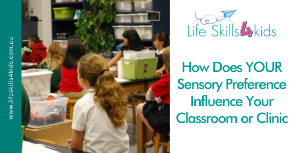 How Does YOUR Sensory Preference Influence Your Classroom or Clinic