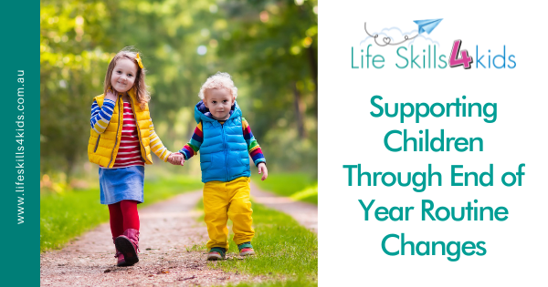 Supporting Children Through End of Year Routine Changes