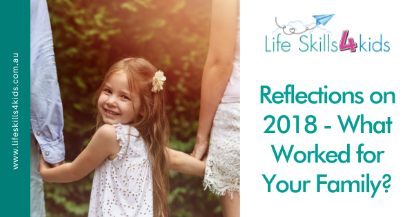 Reflections on 2018 – What Worked for Your Family?