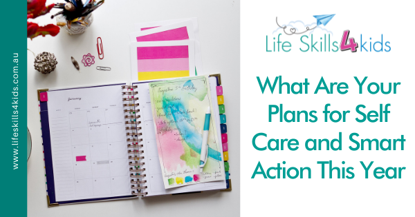 What Are Your Plans for Self Care and Smart Action This Year