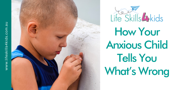 How Your Anxious Child Tells You What's Wrong