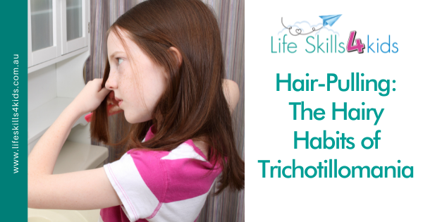 Hair-Pulling: The Hairy Habits of Trichotillomania