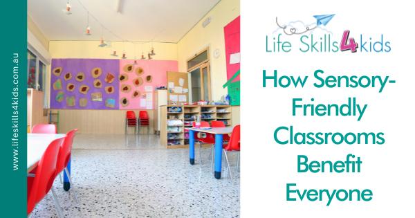 How Sensory-Friendly Classrooms Benefit Everyone