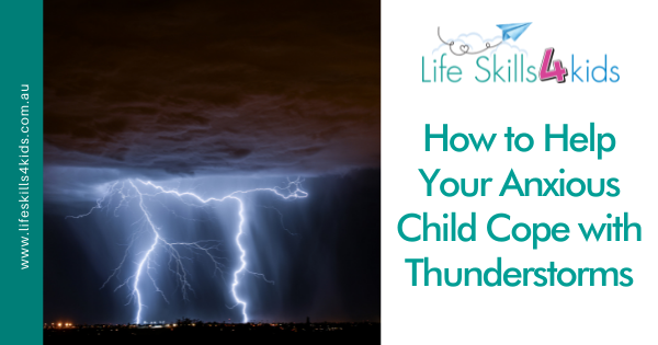How to Help Your Anxious Child Cope with Thunderstorms