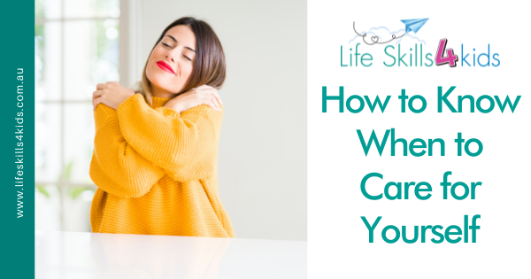 How to Know When to Care for Yourself