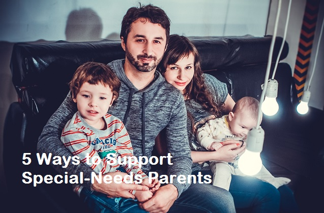 5 Ways to Support Special-Needs Parents LS4K