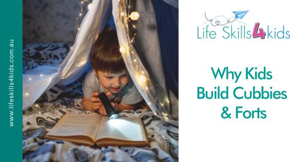Why Kids Build Cubbies & Forts