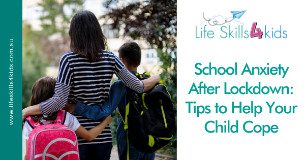 School Anxiety After Lockdown: Tips to Help Your Child Cope
